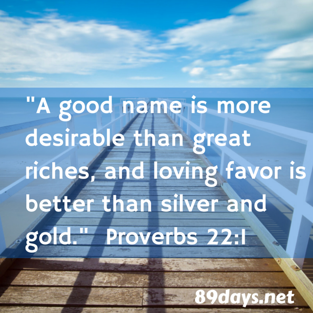 Proverbs 22 for the 22nd day of July, 2019 — 89days net