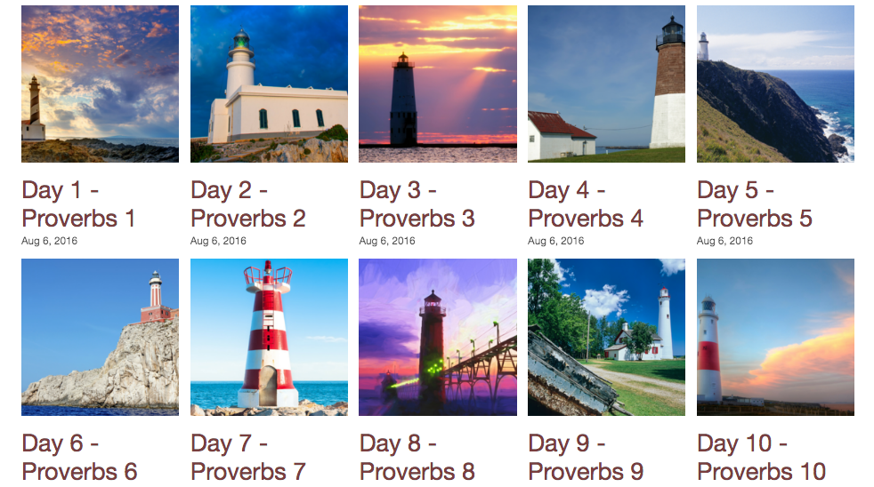 each day has a different picture of a lighthouse. The lighthouse is a reminder that the wisdom of Proverbs will be like a beacon of light in your journey of life.