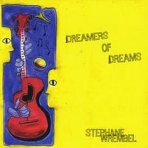 Stephane Wrembel Dreamers of Dreams