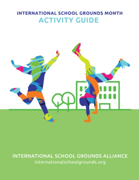 Educator/Community Guide for Living Schoolyards Created for an International Audience in Collaboration with International School Grounds Allicance