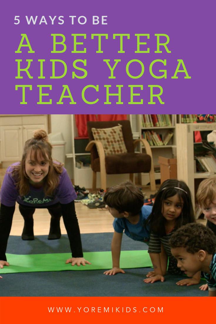 How to be a better children's yoga teacher
