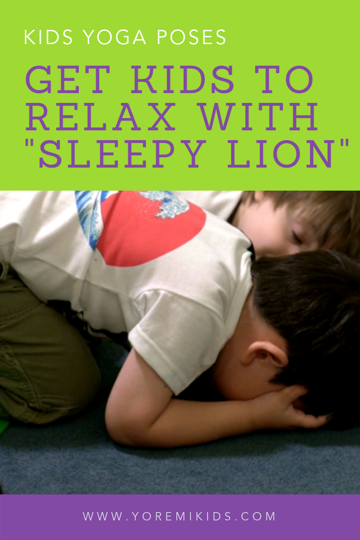 How to get kids to relax with Sleepy Lion restorative yoga pose - YRM