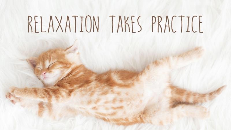 RelaxationTakesPractice.jpg