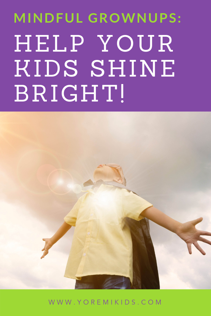 How teachers and parents can help children shine their inner light. (Mindful tips)
