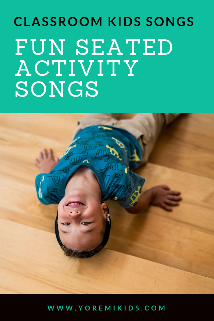 Fun Kids Songs for Seated Classroom Activities