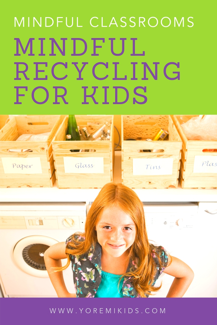 Mindful activities that teach recycling for kids in the classroom - YRM
