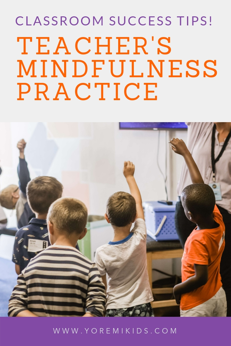 Classroom success tips with a teachers mindfulness practice - YRM