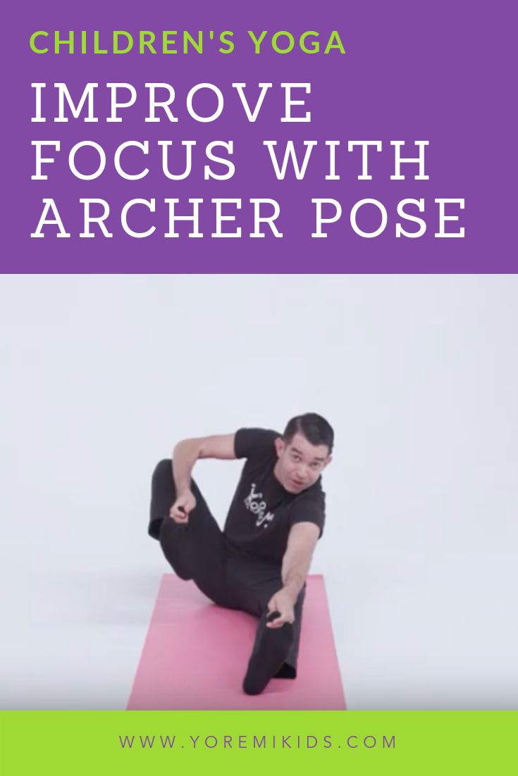 How to help improve childrens focus and concentration with kids yoga poses - archer pose - YRM