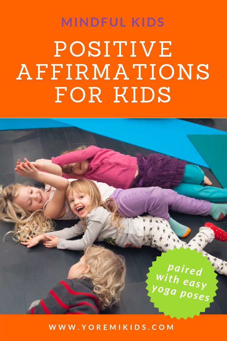 Positive affirmations for kids yoga that supports a positive inner dialogue