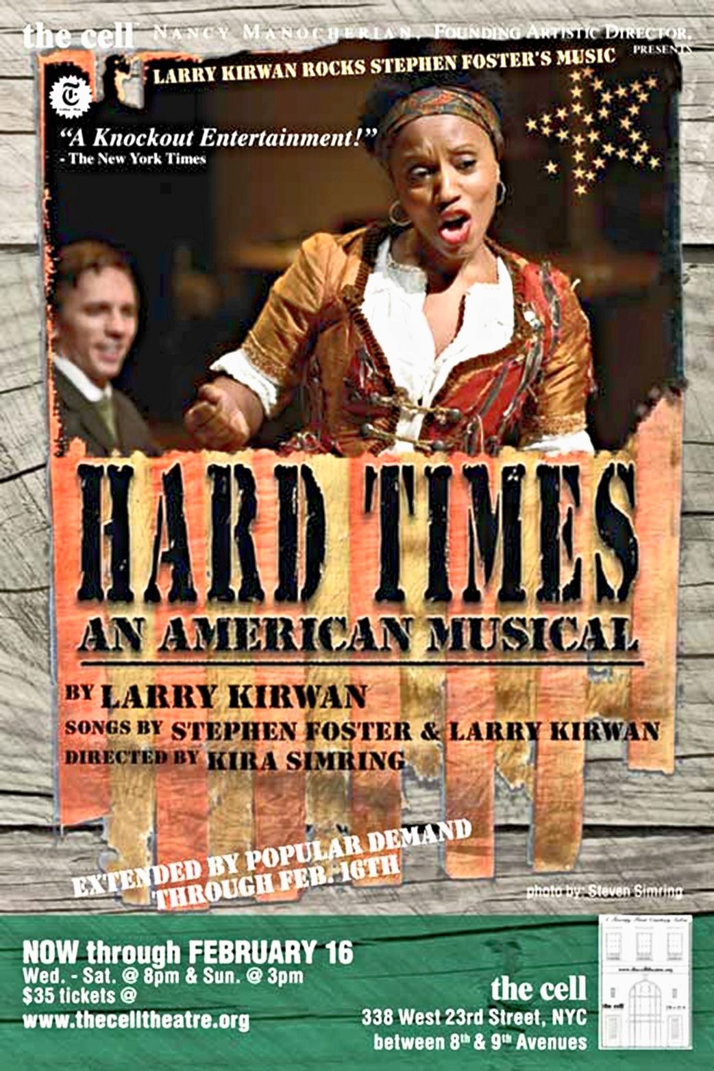 Hard Times  (written by Larry Kirwan of Black 47, directed by Kira Simring and produced by the cell) is an  exhilarating interplay of African-American and Irish dance.  Set against a backdrop of NYC draft riots during the Civil War,  t he cast ebulliently taps away while sweeping the dust off the wonderful songs of Stephen Foster.