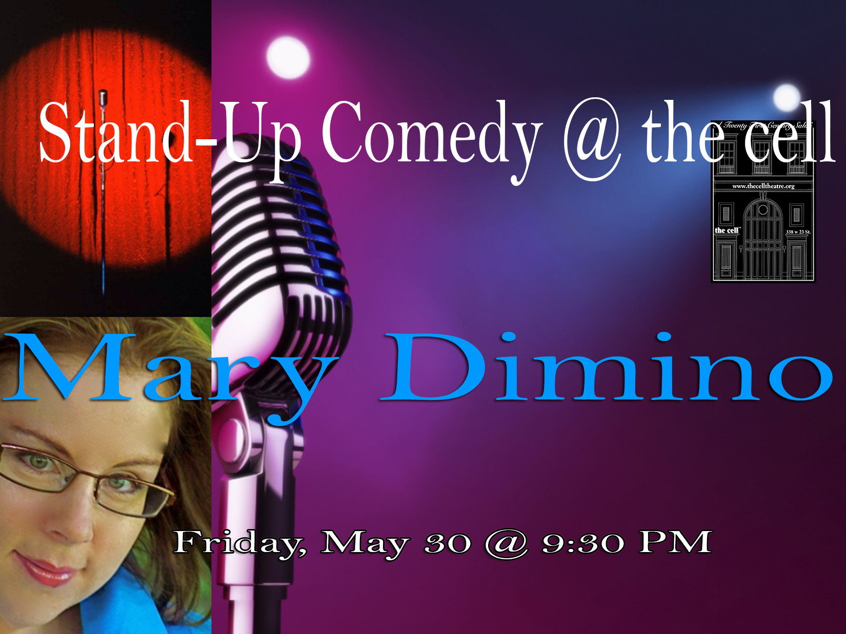 """Award-winning comedian  Mary Dimino  headlines a night of stand-up comedy at the cell .  Featuring comics from VH-1, Comedy Central and off Broadway hit productions.  Mary Dimino is described as """"riotously funny"""" by The Wall Street Journaland """"brilliantly captivating"""" by The Huffington Post.    About Mary Dimino:    A 2010 MAC Award winner for Outstanding Female Comedian, author and actress Mary Dimino also won the 2008.   Gracie Allen Award for the PBS documentary, Fat: What No One is Telling You, and was featured on NBC'sTodayShow. The Gracie Allen Award, presented by American Women in Radio and Television, honors exemplarycontributions of individuals who have encouraged the realistic and faceted portrayals of women in entertainment, commercials and featured programming.   Other TV appearances include HBO's The Chris Rock Show, Comedy Central, VH-1, American Movie Classics,  New York Undercover, The Graham Norton Effect and in sketches on Late Shows with both David Letterman and    Conan O'Brien. Her engagements include Caesar's Palace, Feinstein's at Loews Regency, The Improv and The  World Famous Laugh Factory. Also a regular member of the renown, all female comedy troupeThe Italian Chicks,  Mary has opened for Janeane Garofalo and Kevin Meaney.    A Fringe NYC Outstanding Solo Show Award Winner for her critically acclaimed sold out hit SCARED SKINNY, Mary Dimino is described as """"riotously funny"""" by The Wall Street Journal, """"utterly hilarious"""" by    NYTheatre.com    , and """"a born ranconteur with exuberance and heart"""" by Curtain Up. Her book, based on her original autobiographical solo show Scared Skinny No More, was released this April by Sunbury Press. Her latest solo show BIG DUMMY debuted to a sold out run at The Player's Theater in The 2013 New York International Fringe Festival.      On stage she played the Maid of Honor in Tony and Tina's Wedding and had a featured part in the Off-Broadway     musical, Surprise. Mary Dimino is a comedy contributor for The """