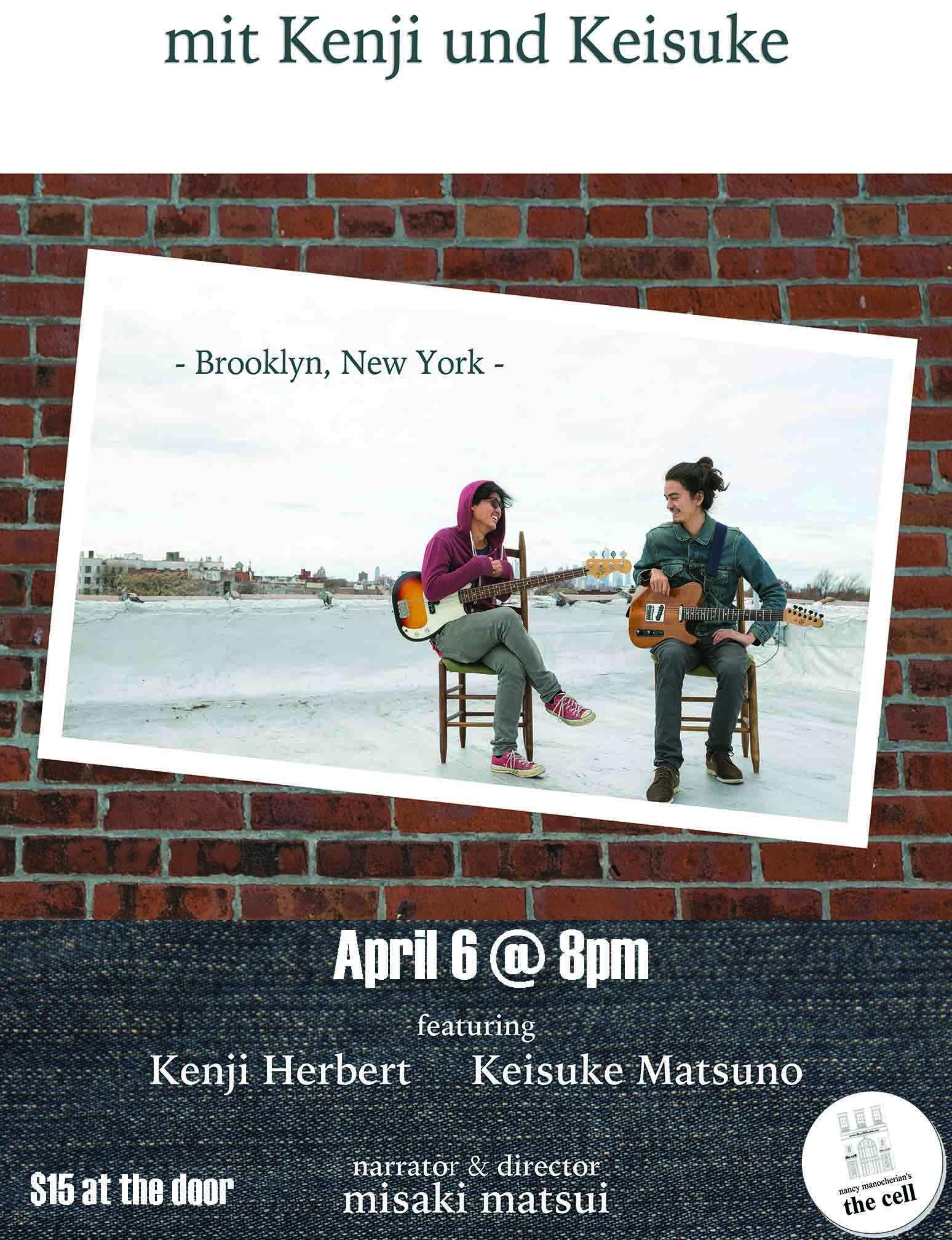 "- documentary film screening ""mit Kenji und Keisuke"" - music live by Kenji & Keisuke - talk show   General admission: $15"