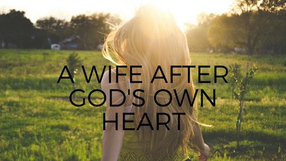 a-wife-after-gods-own-heart1.jpg