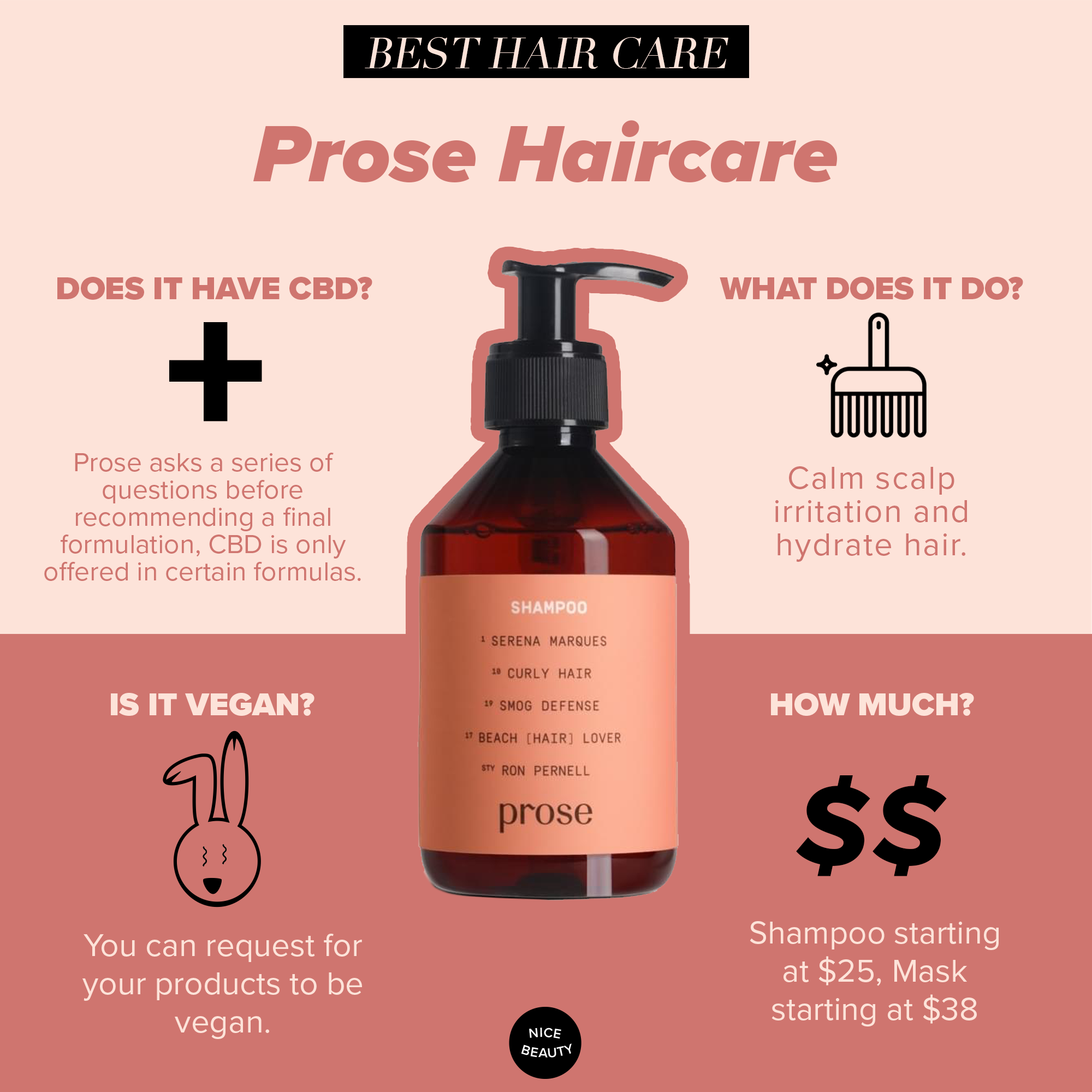 Prose Haircare - Prose has turned the haircare model on its head by offering customized products for your personal follicles and scalp needs. It's like a choose-your-own-adventure, but at the end of the adventure Rapunzel is asking you for hair hacks. Everyone that visits Prose has to answer a survey, so no two people will receive the same exact formulation (unless if you're hair twins, in which case, congratulations!). If you experience scalp irritation, dryness, inflammation or flaking, Prose may recommend CBD as one of the ingredients in your customized hair formula. While your results may not require the CBD add-on, hair care tailored to you always feels nice.