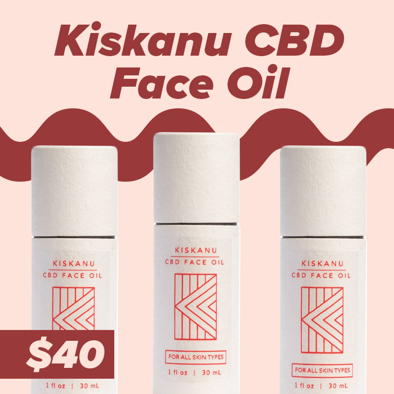 Kiskanu - For those that are beauty obsessed, finding a product that works and doesn't cost over $50 can be a tough order to fill. Lucky for us, Kiskanu has a CBD face oil with 100mg of CBD, Wild Carrot, and Calendula. High in Vitamins A and E, this is a highly moisturizing face oil that will combat brutal winters and lowering humidity levels.