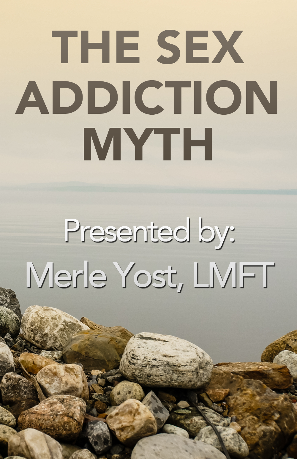 The Sex Addiction Myth Online Workshop Poster
