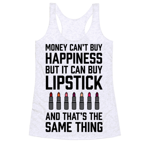 6733-heathered_white-z1-t-money-can-t-buy-you-happiness-but-it-can-buy-lipstick.png