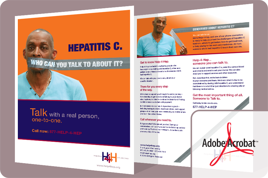 "Help-4-Hep Brochure  – The online version offers an overview Help-4-Hep and why it is THE number to call for hepatitis C support and information in a downloadable and pdf file sized to print at 8 ½"" x 11."""