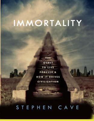 Immortality-Cave-Stephen-9780307884916