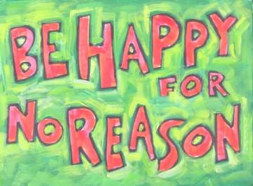 lg_be_happy_for_no_reason.jpg