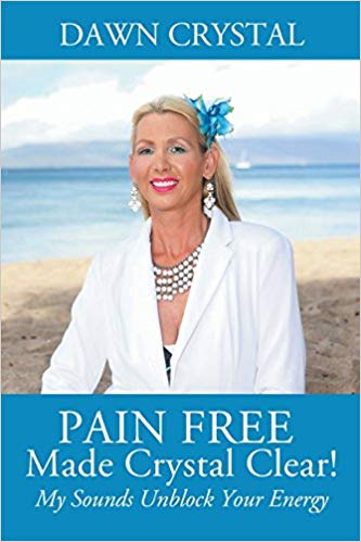 Pain Free Made Crystal Clear! My Sounds Unblock Your Energy