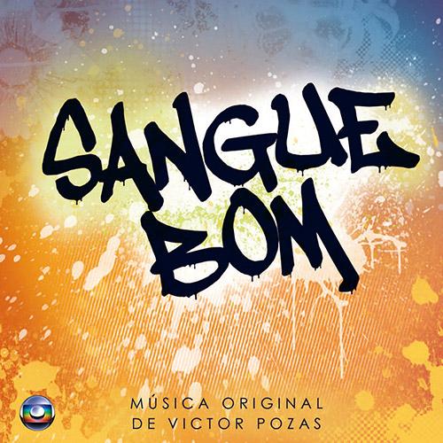 Sangue Bom (2013) , produzida por Victor Pozas: orquestração, arranjos e piano.