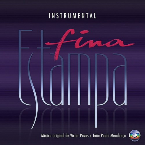 Fina Estampa (2011-2012) , produzida por Victor Pozas e João Paulo Mendonça: orquestração, piano e arranjos.
