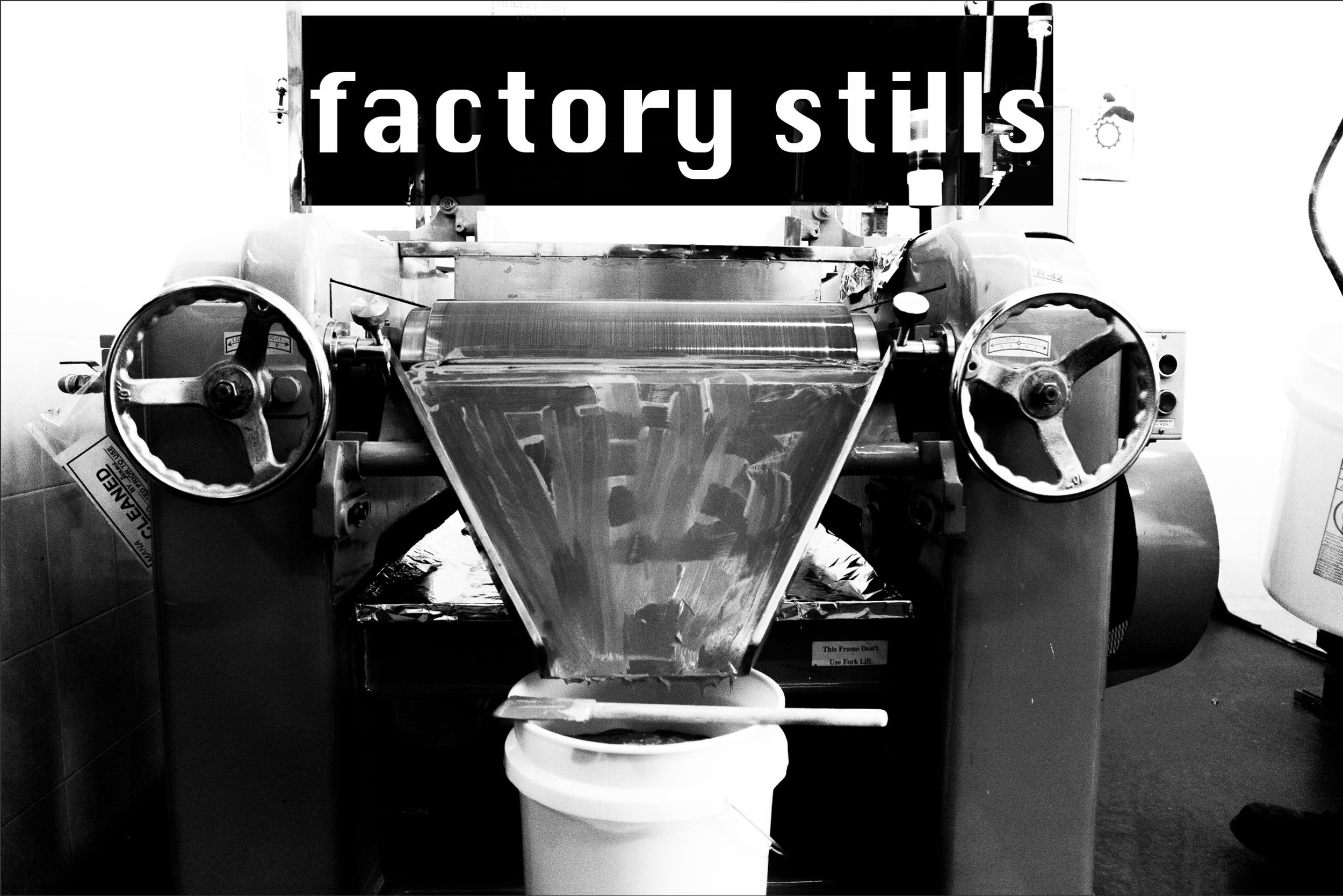 FACTORY STILLS