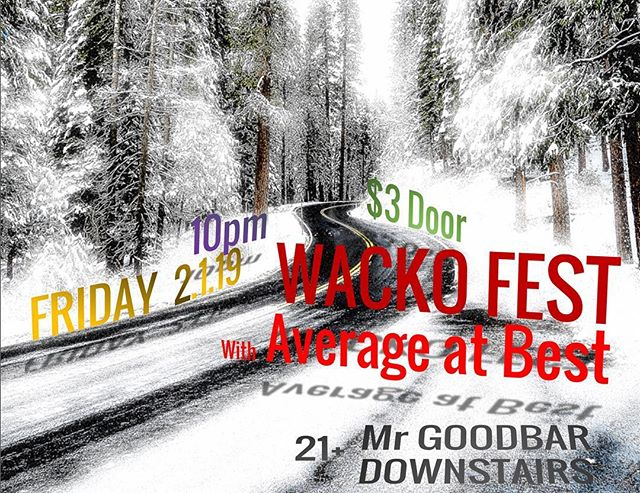 Next show: Friday 2/1 downstairs at Mr Goodbar with special guests Average at Best. See us for tickets!