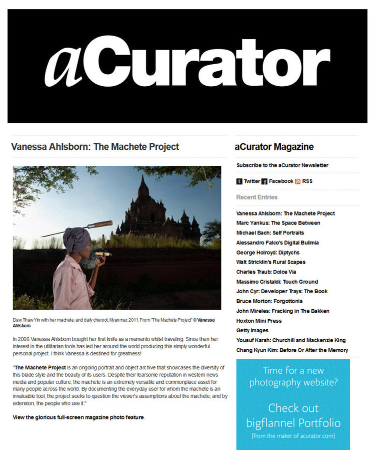 aCurator - A huge thank you to Julie Grahame at aCurator for featuring The Machete Project on her beautiful large format site. Be sure to visit aCurator.com and support a unique outlet that showcases online photography like it should be.