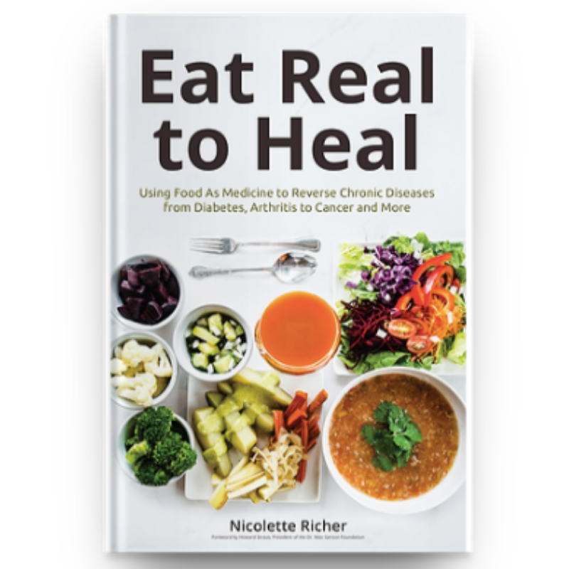Eat your way to health, order Eat Real to Heal