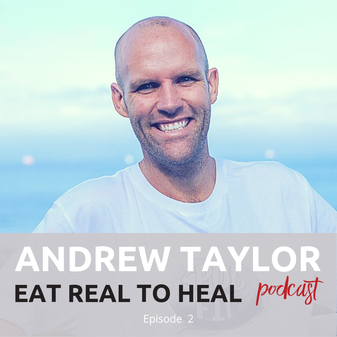 Ep 2 Andrew Spudfit Taylor Eat Real to Heal Podcast.png