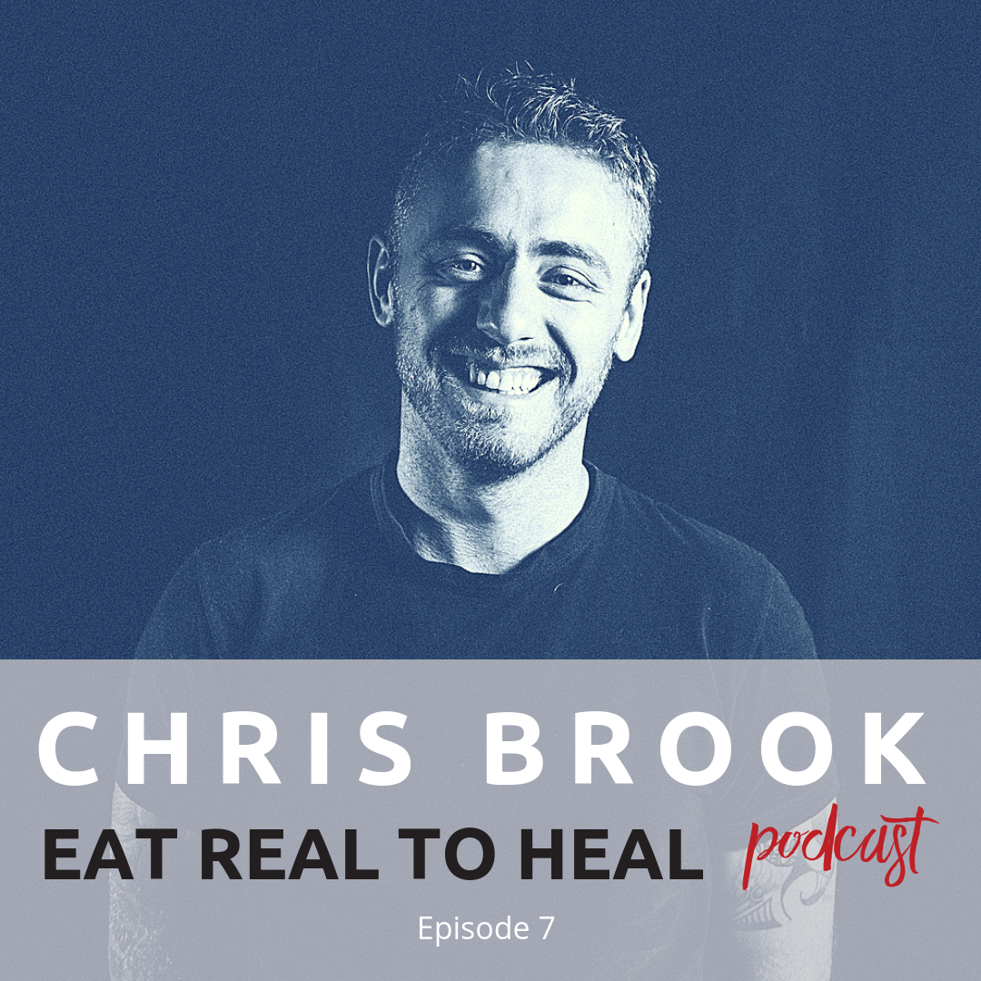 Ep. 7 Chris Brook Eat Real to Heal Podcast.png