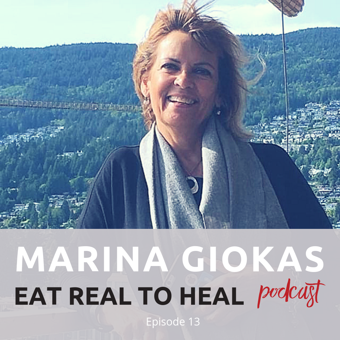 Ep. 13 Marina Giokas Eat Real to Heal Podcast.png