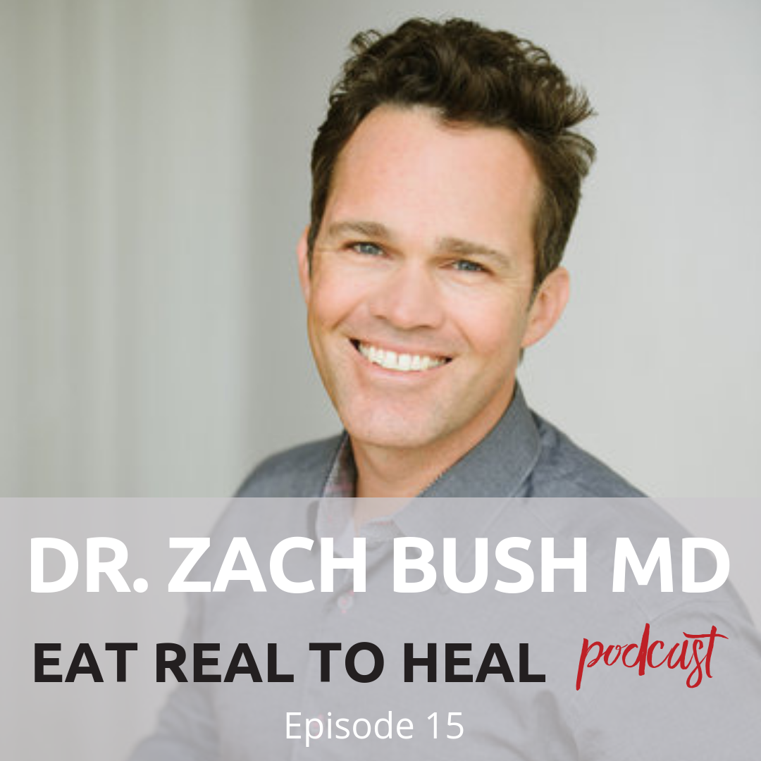 Ep. 15 Dr. Zach Bush Eat Real to Heal Podcast.png