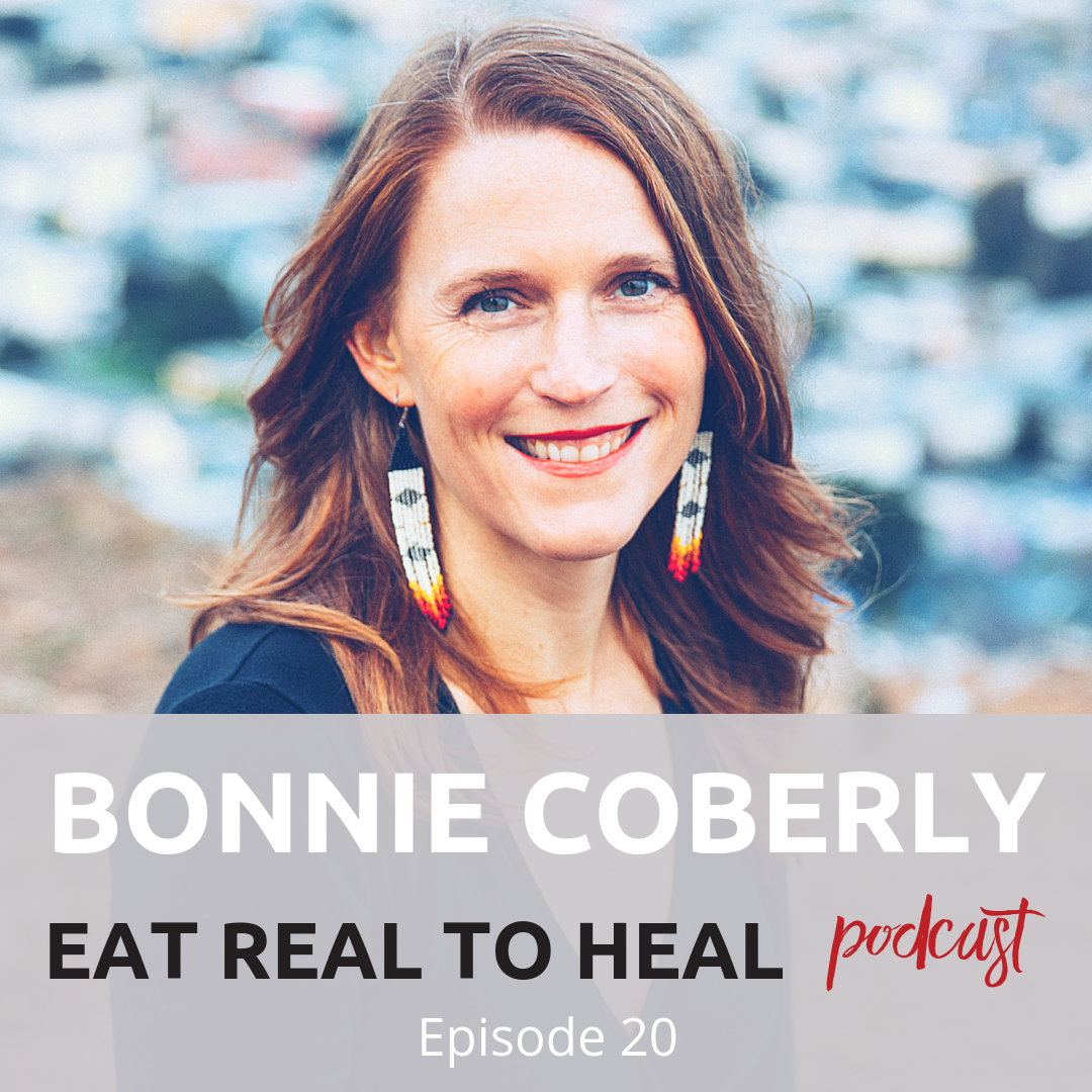 Ep. 20 Bonnie Coberly Eat Real to Heal Podcast.png