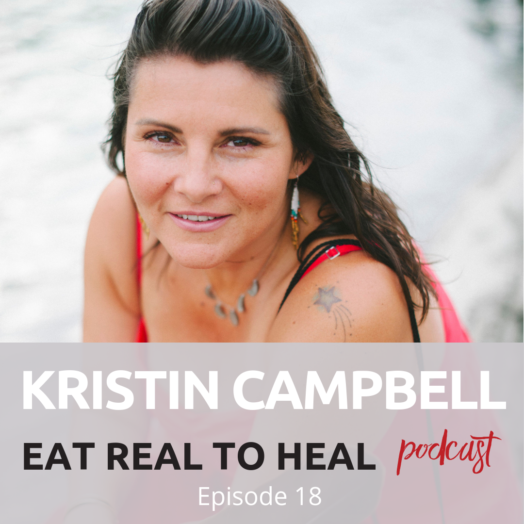 Ep. 18 Kristin Campbell Squamish Water Kefir Eat Real to Heal Podcast.png