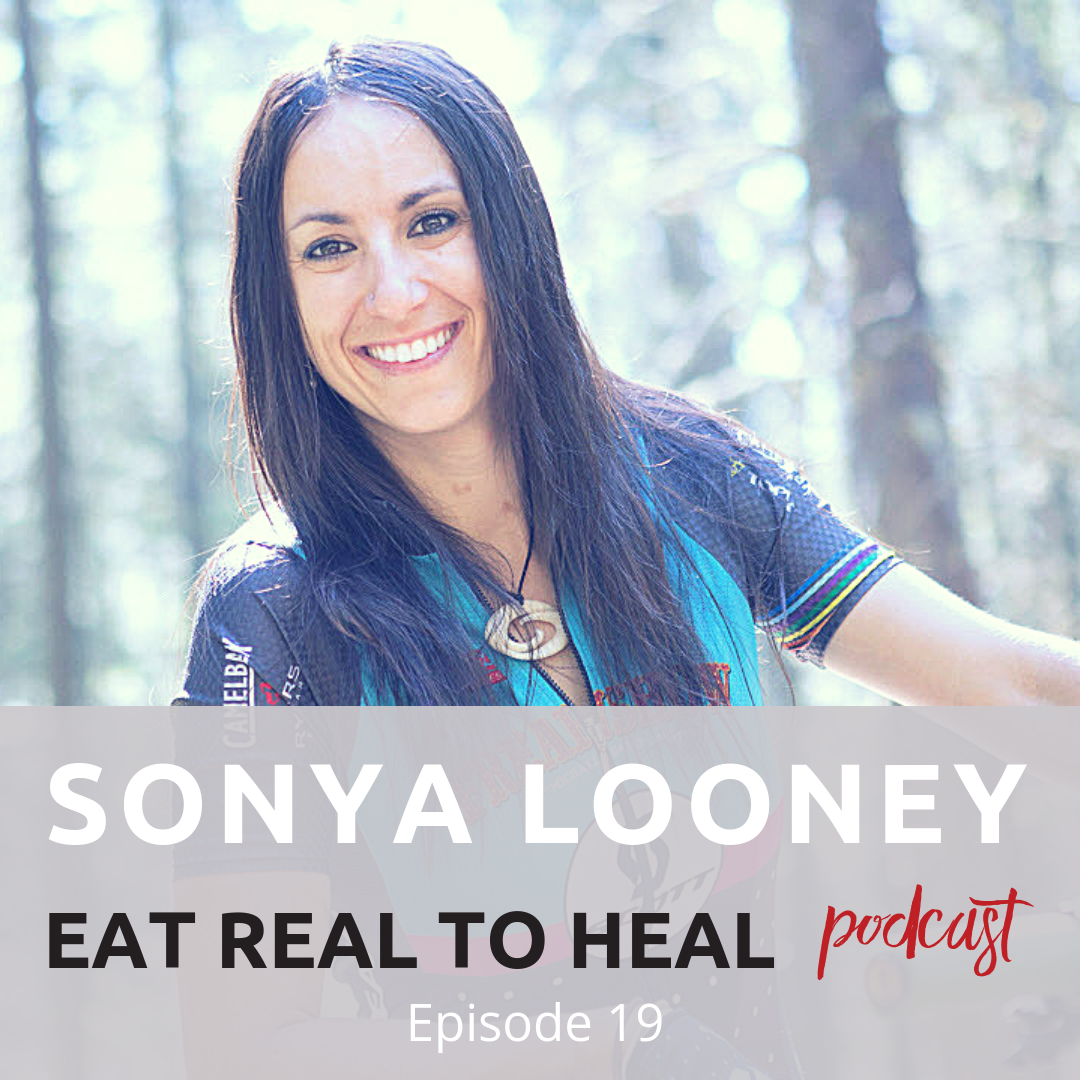 Ep. 19 Sonya Looney Eat Real to Heal Podcast.png