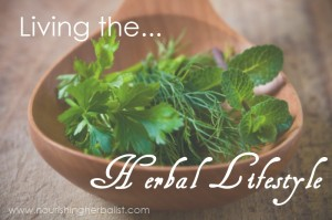 Living The Herbal Lifestyle by The Nourishing Herbalist
