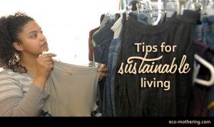Four Easy Ways to Live More Sustainably by eco-mothering
