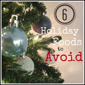 6 Holiday Foods to Avoid by Eat, Play, Love… More