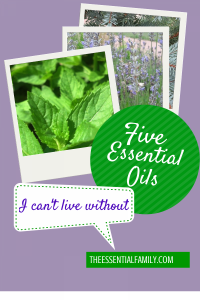 Five Essential Oils I Can't Live Without by The Essential Family