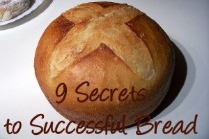 9 Secrets To Successful Bread