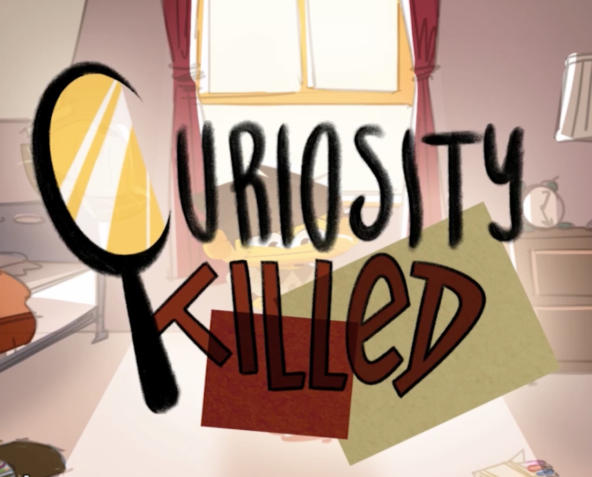 Curiosity Killed.jpeg