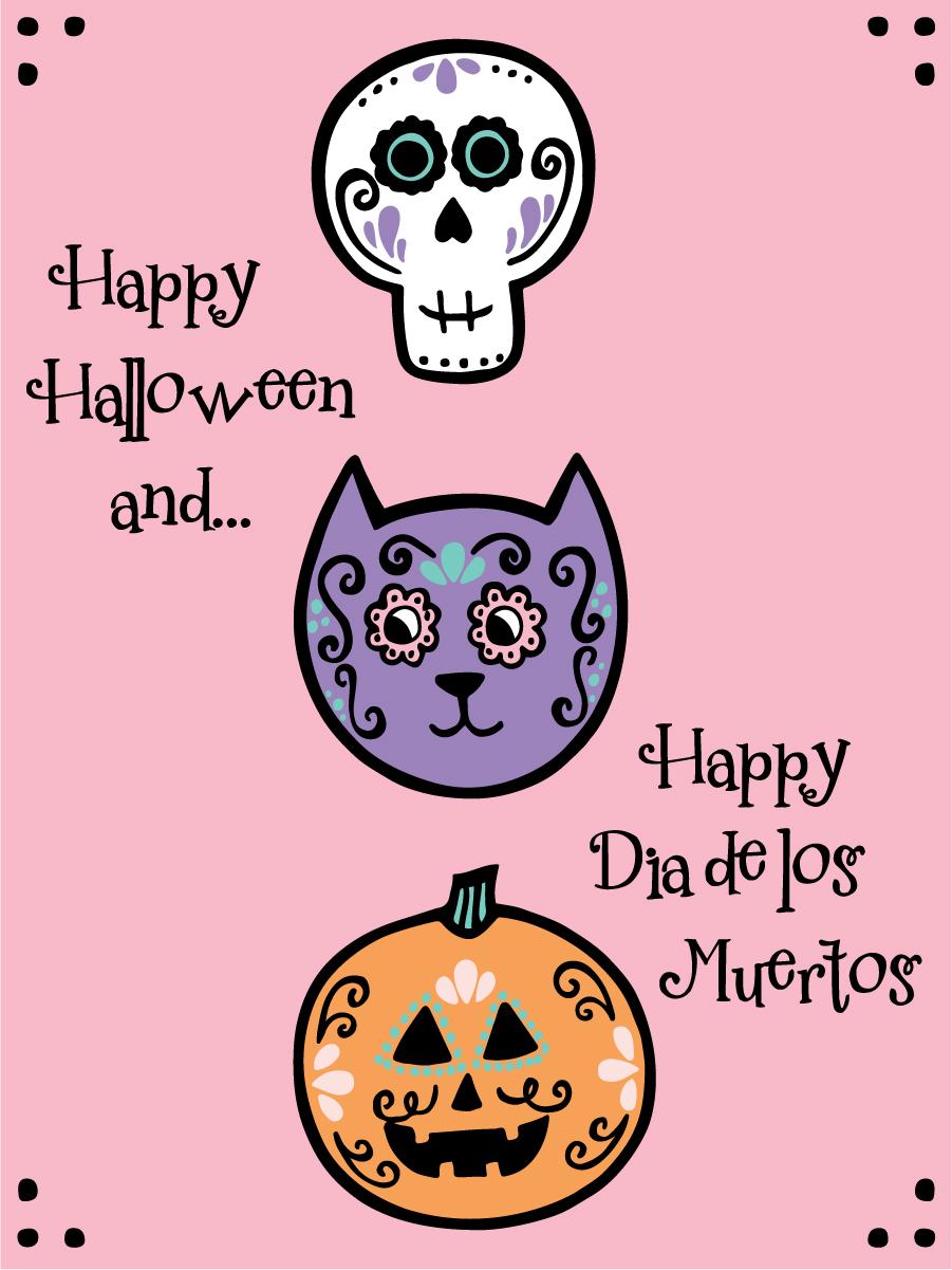 Happy Halloween and Dia de los Muertos 6x8 at 150dpi.jpg
