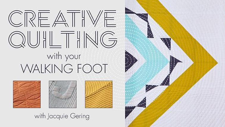 creativequiltingwithyourwalkingfoot_titlecard_cid562.jpg