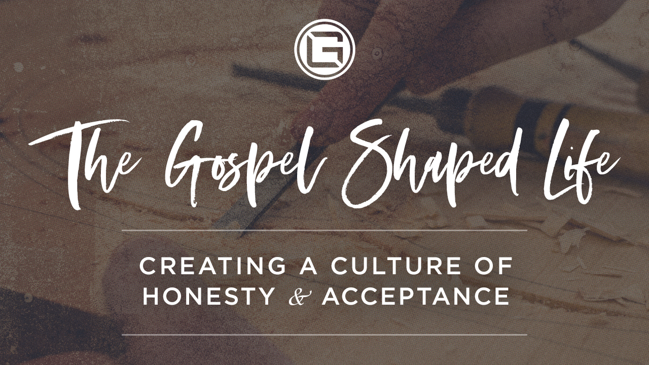 080518 Week 3_Gospel Shaped Life_HONESTY (1280x720).jpg