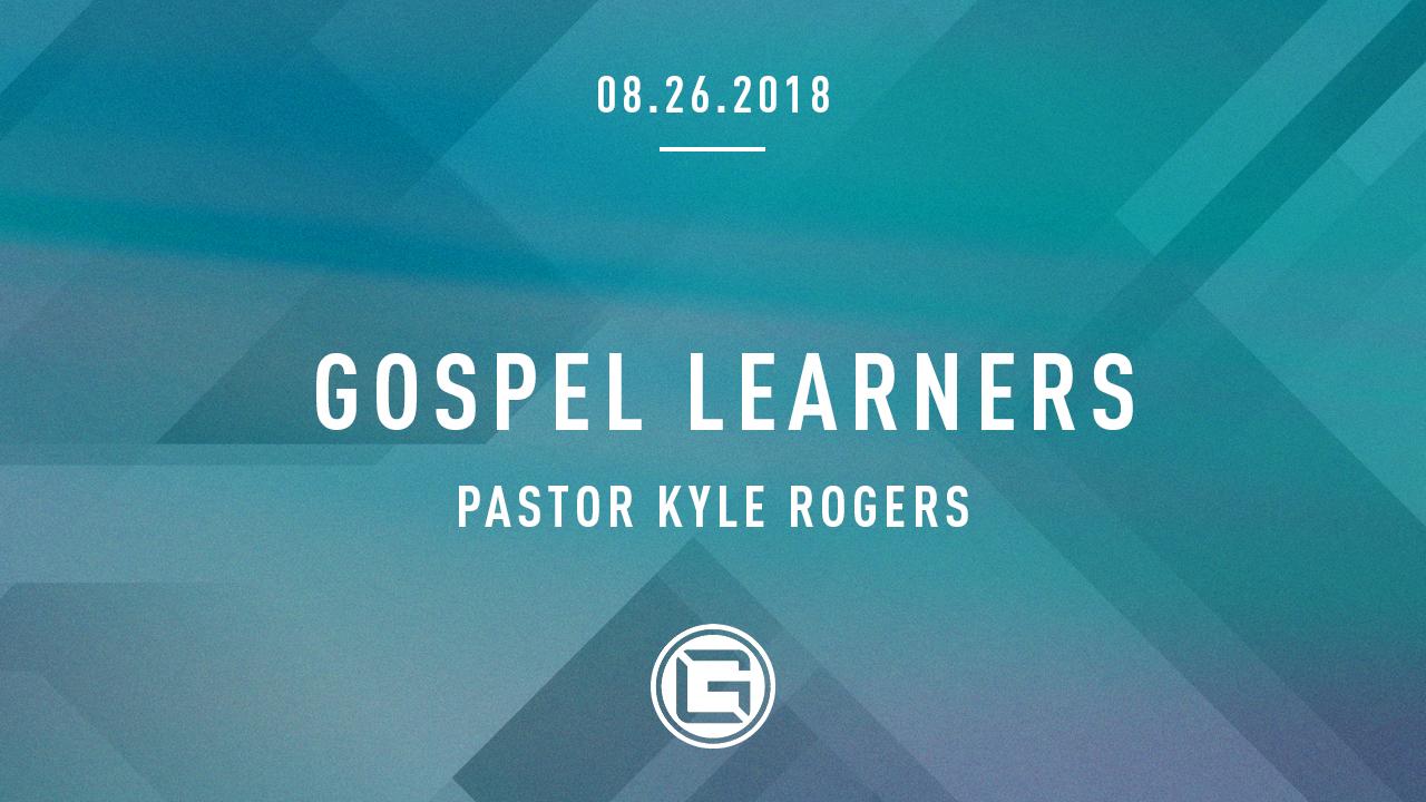 082618 Gospel Learners_Kyle Rogers (1280x720).jpg