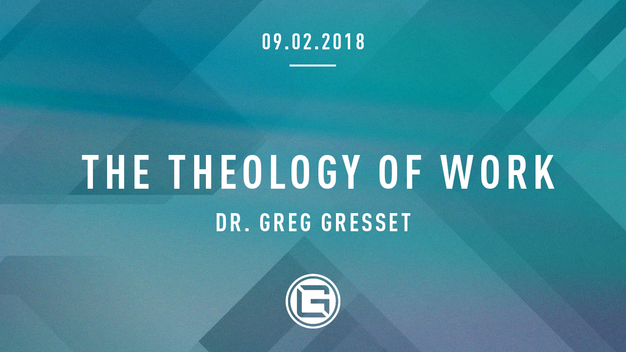 090218 The Theology of Work_Greg Gresset (1280x720).jpg