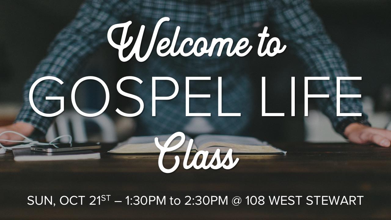 Welcome to Gospel Life Class_102118.jpg